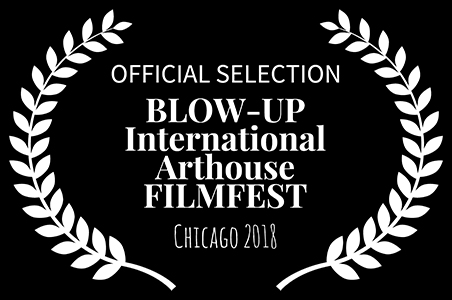 Official Selection: BLOW-UP International Arthouse Film Fest Chicago